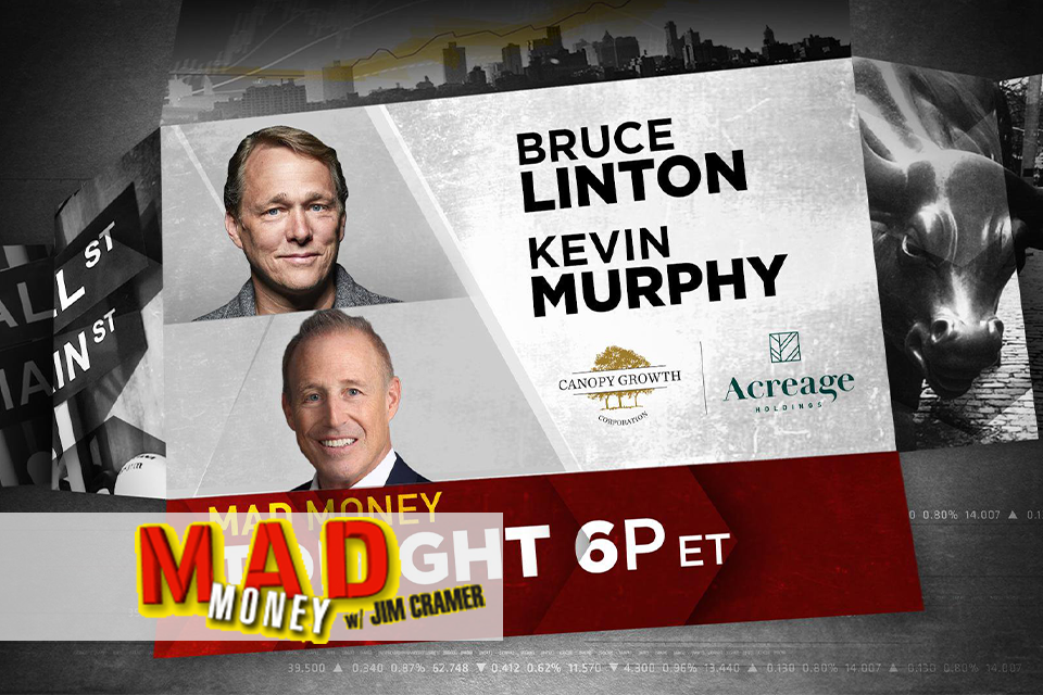 Video - Mad Money with Jim Cramer, Bruce Linton & Kevin Murphy